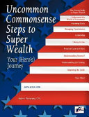 Uncommon Commonsense Steps to Super Wealth--Your (Hero's) Journey