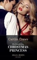 His Scandalous Christmas Princess  Mills   Boon Modern   Royal Christmas Weddings  Book 2