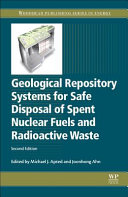 Geological Repository Systems for Safe Disposal of Spent Nuclear Fuels and Radioactive Waste