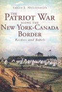 The Patriot War Along the New York-Canada Border Pdf/ePub eBook