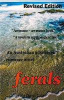 Ferals: An Australian Adventure/Romance Novel - Darrel Cake