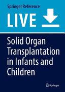 Solid Organ Transplantation in Infants and Children