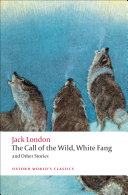 The Call of the Wild, White Fang, and Other Stories [Pdf/ePub] eBook