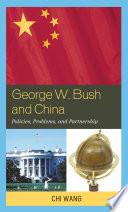 George W  Bush and China Book