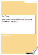 Bibliometric analysis and literature review on strategic foresight Book