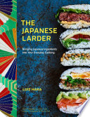 """""""The Japanese Larder: Bringing Japanese Ingredients into Your Everyday Cooking"""" by Luiz Hara"""