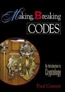 Making, Breaking Codes