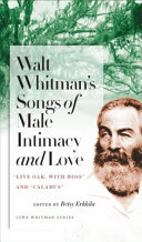 Walt Whitman s Songs of Male Intimacy and Love