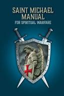Saint Michael Manual on Spiritual Warfare