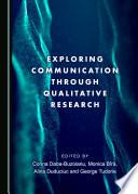 Exploring Communication through Qualitative Research