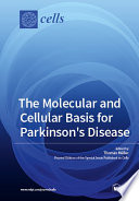 The Molecular and Cellular Basis for Parkinson s Disease