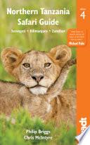 Northern Tanzania Safari Guide  : Serengeti, Kilimanjaro, Zanzibar