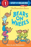 The Berenstain Bears Bears on Wheels Book