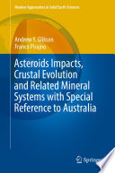 Asteroids Impacts  Crustal Evolution and Related Mineral Systems with Special Reference to Australia Book