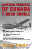 Aviation Pioneers of Canada 7 Book Bundle Book PDF