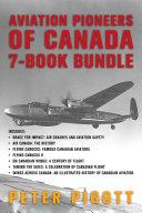 Aviation Pioneers of Canada 7 Book Bundle