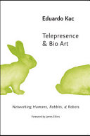 Telepresence and Bio Art