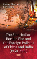 The Sino Indian Border War And The Foreign Policies Of China And India 1950 1965