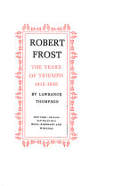 Robert Frost  The years of triumph  1915 1938 Book