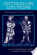 Arthurian Writers  A Biographical Encyclopedia