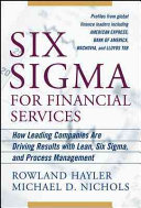 Six Sigma For Financial Services How Leading Companies Are Driving Results Using Lean Six Sigma And Process Management Book PDF