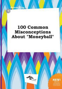 100 Common Misconceptions about Moneyball Book