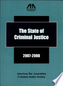The State of Criminal Justice 2007 2008