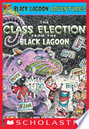 The Class Election from the Black Lagoon  Black Lagoon Adventures  3