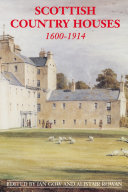 Scottish Country Houses  1600 1914
