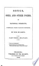 Songs  odes  and other poems  on national subjects  Compiled from various sources by Wm  McCarty