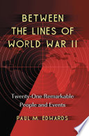 Between the Lines of World War II