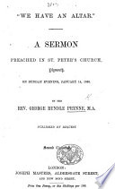 We have an Altar     A sermon  on Heb  xiii  12      Second thousand Book PDF