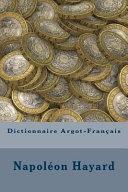 Read Online Dictionnaire Argot-franais For Free