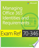 Download Exam Ref 70-346 Managing Office 365 Identities and Requirements Pdf