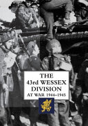 The 43rd Wessex Division at War 1944 1945