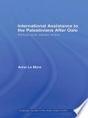 International Assistance to the Palestinians After Oslo  : Political Guilt, Wasted Money