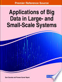 Applications of Big Data in Large  and Small Scale Systems