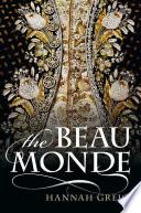 The beau monde : fashionable society in Georgian London