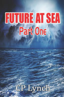 FUTURE AT SEA  Part One