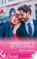 Whisked Away By Her Sicilian Boss  Mills   Boon Cherish   The Billionaire s Club  Book 3