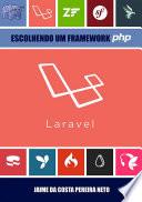 Laravel - Escolhendo Um Framework Php