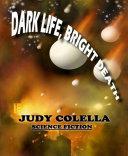 Dark Life, Bright Death [Pdf/ePub] eBook