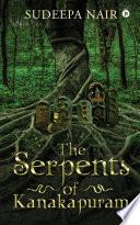 The Serpents of Kanakapuram