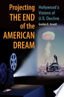 Projecting The End Of The American Dream Hollywood S Visions Of U S Decline