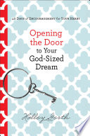 Opening the Door to Your God Sized Dream