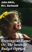Evenings at Home; Or, The Juvenile Budget Opened [Pdf/ePub] eBook