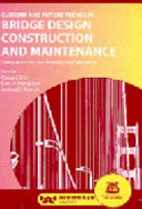 Current and Future Trends in Bridge Design, Construction and Maintenance