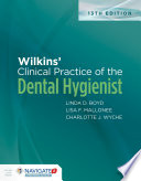 """Wilkins' Clinical Practice of the Dental Hygienist"" by Linda D. Boyd, Lisa F. Mallonee, Charlotte J. Wyche, Jane F. Halaris"