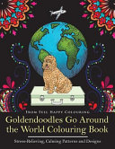 Goldendoodles Go Around the World Colouring Book
