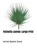 Palmetto-Leaves: Large Print